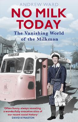 No Milk Today: The Vanishing World of the Milkman