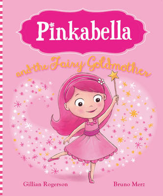 Pinkabella and the Fairy Goldmother (Picture Story Book)