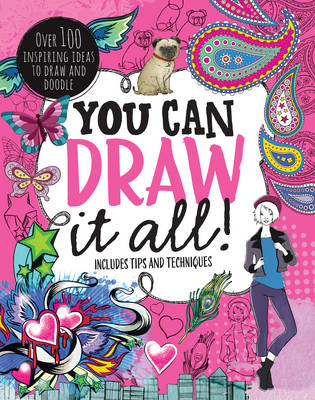 You Can Draw All!: Over 100 Creative Ideas to Draw and Doodle