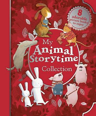 My Animal Storytime Collection (8 of Your Favourite Story Books)