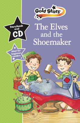 The Elves & the Shoemaker: Gold Stars Early Learning
