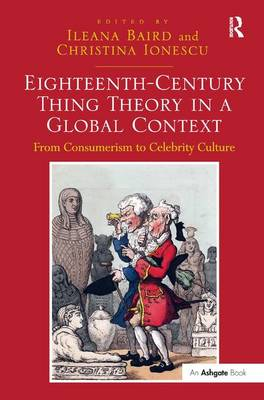 Eighteenth-Century Thing Theory in a Global Context: From Consumerism to Celebrity Culture