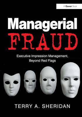 Managerial Fraud: Executive Impression Management, Beyond Red Flags