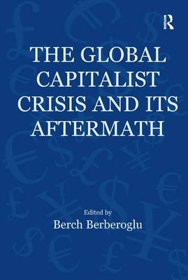 The Global Capitalist Crisis and its Aftermath: The Causes and Consequences of the Great Recession of 2008-2009