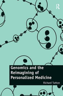 Genomics and the Reimagining of Personalized Medicine