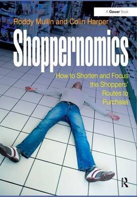 Shoppernomics: How to Shorten and Focus the Shoppers' Routes to Purchase