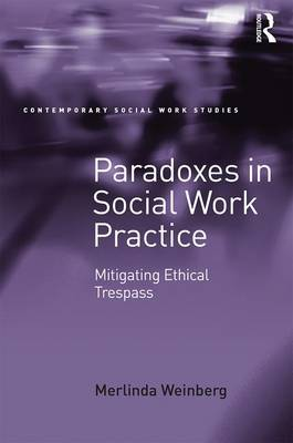 Paradoxes in Social Work Practice: Mitigating Ethical Trespass