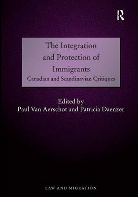 The Integration and Protection of Immigrants: Canadian and Scandinavian Critiques