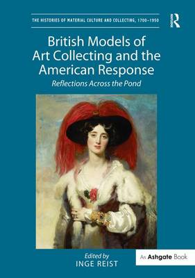 British Models of Art Collecting and the American Response: Reflections Across the Pond