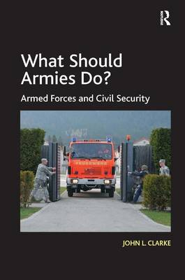 What Should Armies Do?: Armed Forces and Civil Security