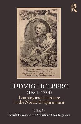 Ludvig Holberg (1684-1754): Learning and Literature in the Nordic Enlightenment