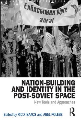 Nation-Building and Identity in the Post-Soviet Space: New Tools and Approaches