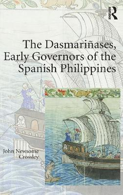 The Dasmarinases, Early Governors of the Spanish Philippines