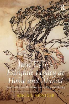 Jane Eyre's Fairytale Legacy at Home and Abroad: Constructions and Deconstructions of National Identity