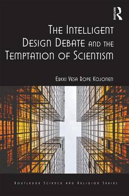 The Intelligent Design Debate and the Temptation of Scientism