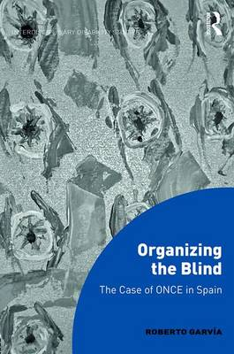 Organizing the Blind: The case of ONCE in Spain