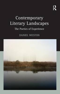 Contemporary Literary Landscapes: The Poetics of Experience