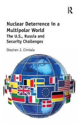 Nuclear Deterrence in a Multipolar World: The U.S., Russia and Security Challenges