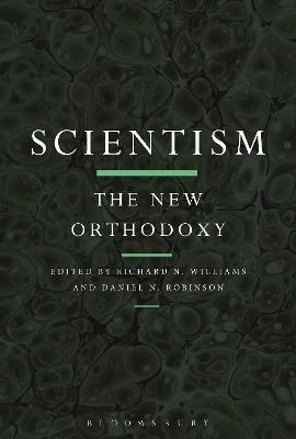 Scientism: The New Orthodoxy