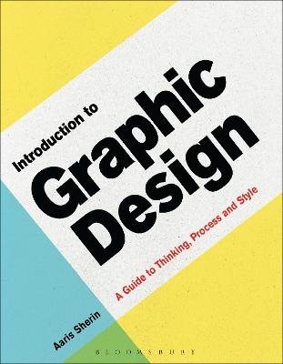 Introduction to Graphic Design: A Guide to Thinking, Process & Style
