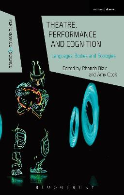 Theatre, Performance and Cognition: Languages, Bodies and Ecologies