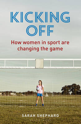 Kicking off: How Women in Sport are...