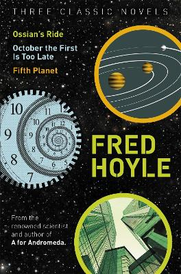 Three Classic Novels: Ossian's Ride, October the First Is Too Late, Fifth Planet