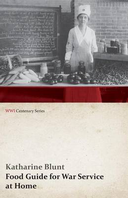 Food Guide for War Service at Home (WWI Centenary Series)