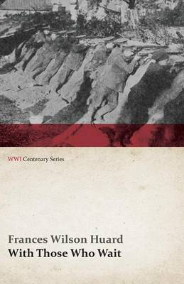 With Those Who Wait (Wwi Centenary Series)