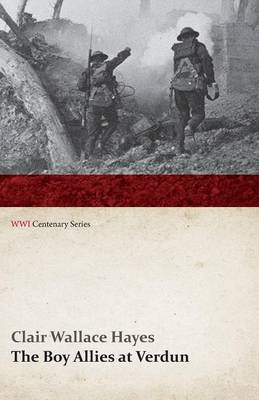 The Boy Allies at Verdun; Or, Saving France from the Enemy (WWI Centenary Series)