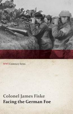 Facing the German Foe (WWI Centenary Series)