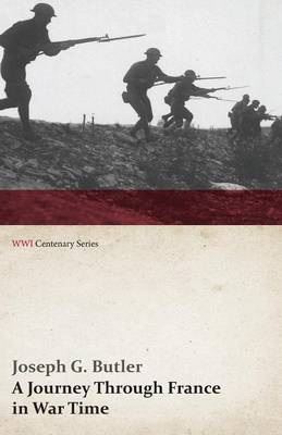 A Journey Through France in War Time (WWI Centenary Series)