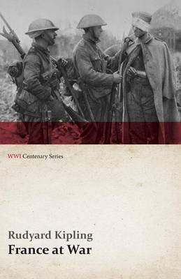 France at War: On the Frontier of Civilization (Wwi Centenary Series)