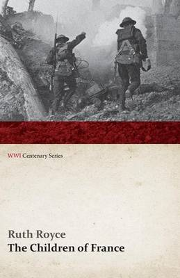 The Children of France (WWI Centenary Series)