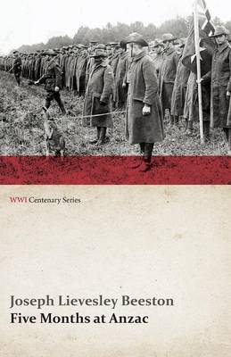 Five Months at Anzac (Wwi Centenary Series)