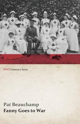 Fanny Goes to War (First Aid Nursing Yeomanry) (WWI Centenary Series)