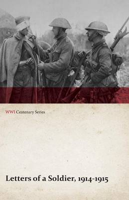 Letters of a Soldier, 1914-1915 (WWI Centenary Series)