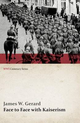 Face to Face with Kaiserism (WWI Centenary Series)