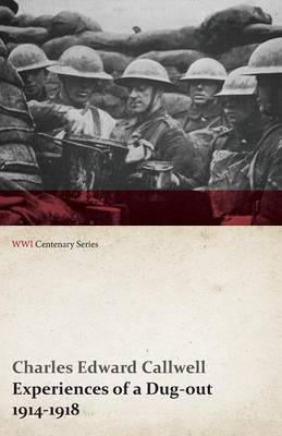 Experiences of a Dug-Out - 1914-1918 (WWI Centenary Series)