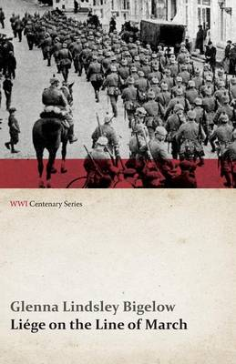 Liege on the Line of March (WWI Centenary Series)