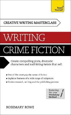 Masterclass: Writing Crime Fiction: How to create compelling plots, dramatic characters and nail biting twists in crime and detective fiction
