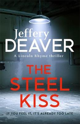 The Steel Kiss: Lincoln Rhyme Book 12