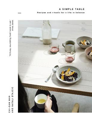 A Simple Table: Recipes & Rituals for...