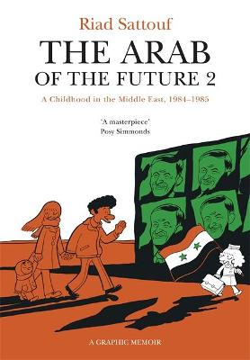 The Arab of the Future: Volume 2: A...