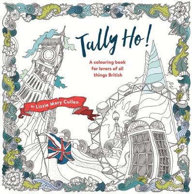 Tally Ho!: An Adult Colouring Book for Lovers of All Things British