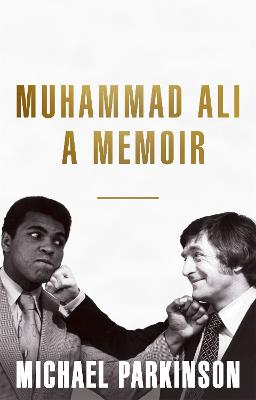 Muhammad Ali: A Memoir: A fresh and personal account of a boxing champion