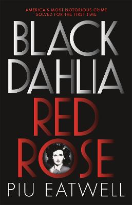 Black Dahlia, Red Rose: A 'Times Book of the Year'