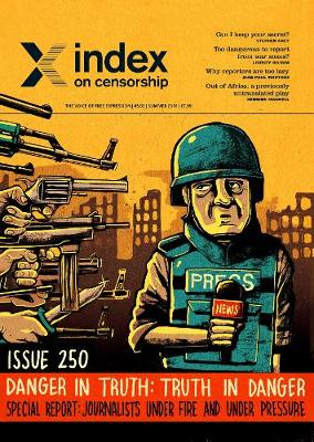 Danger in truth; truth in danger: Special report: journalists under fire and under pressure v45 iss2