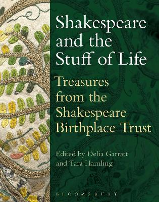 Shakespeare and the Stuff of Life: Treasures from the Shakespeare Birthplace Trust