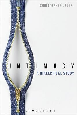 Intimacy: A Dialectical Study